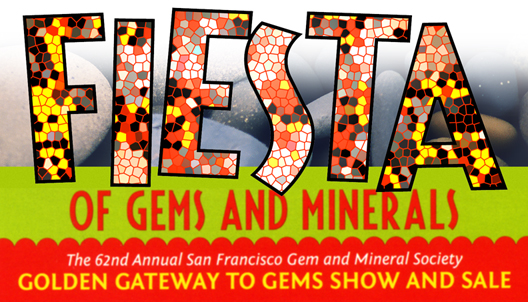 A Fiesta of Rocks, Gems, and Minerals